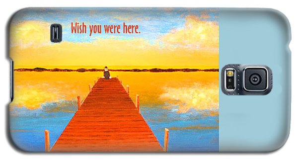 Wish - Pier - Greeting Card Galaxy S5 Case