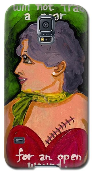 Won't Trade A Scar For An Open Wound Galaxy S5 Case