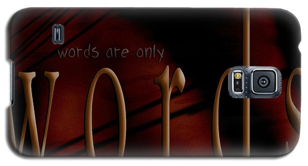 Words Are Only Words 5 Galaxy S5 Case