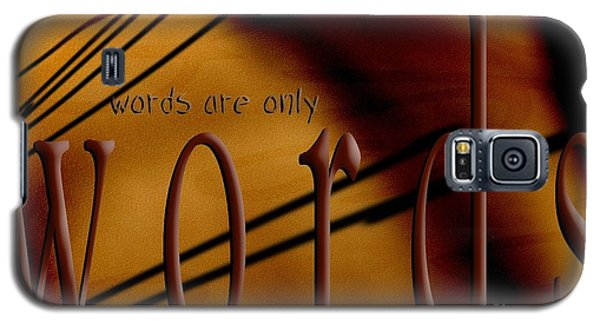 Words Are Only Words 6 Galaxy S5 Case
