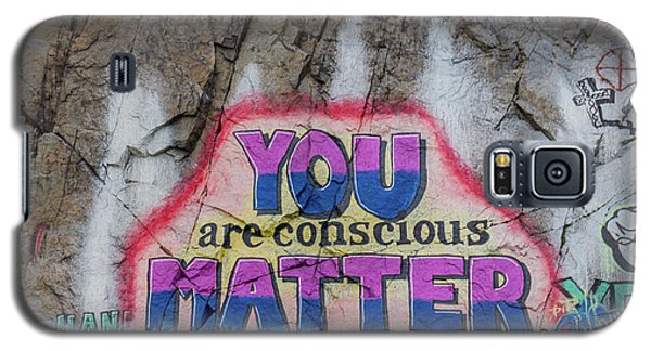 You Are Conscious Matter Galaxy S5 Case
