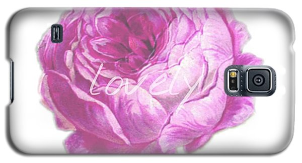 You Are Lovely Galaxy S5 Case