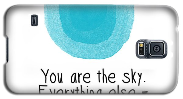 You Are The Sky Galaxy S5 Case by Linda Woods