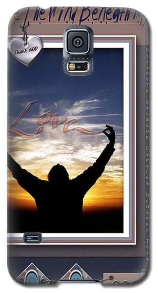 You Are The Wind Beneath My Wings Galaxy S5 Case