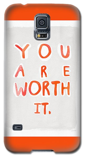 Inspirational Galaxy S5 Case - You Are Worth It by Linda Woods