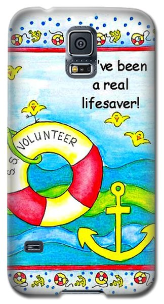 You Have Been A Real Lifesaver Galaxy S5 Case