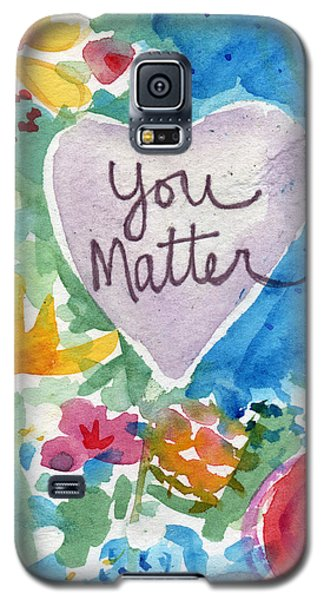 Galaxy S5 Case featuring the mixed media You Matter Heart And Flowers- Art By Linda Woods by Linda Woods