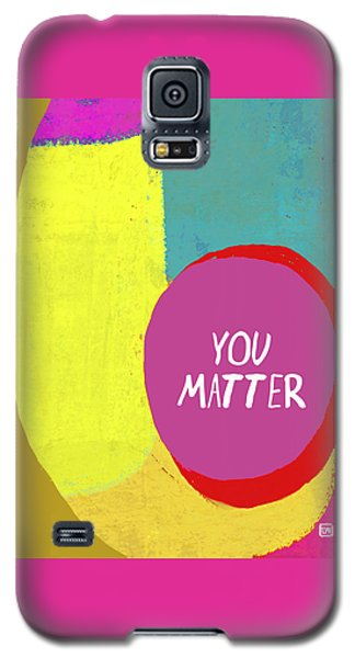 You Matter Galaxy S5 Case