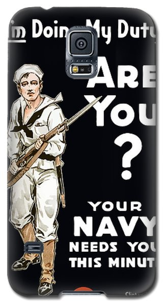 Galaxy S5 Case featuring the painting Your Navy Needs You This Minute by War Is Hell Store