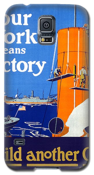 Your Work Means Victory Vintage Wwi Poster Galaxy S5 Case