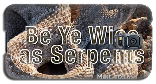 Be Ye Wise As Serpents Galaxy S5 Case