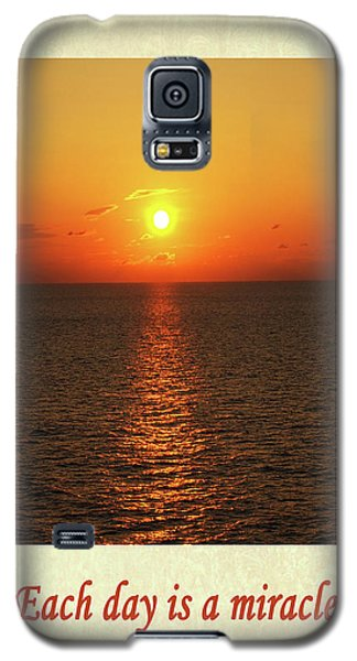 Each Day Is A Miracle Galaxy S5 Case