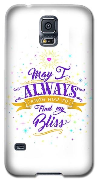 Always Find My Bliss Galaxy S5 Case
