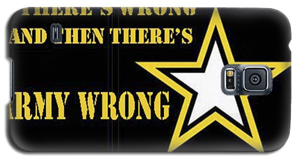 Army Wrong Galaxy S5 Case