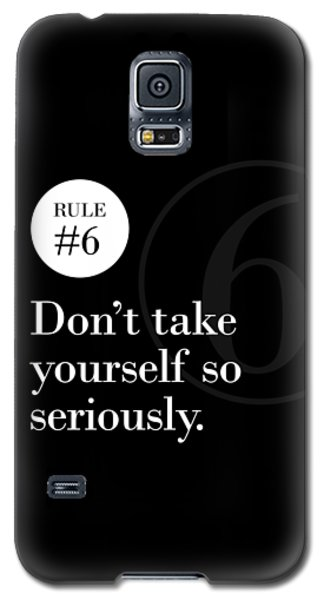 Rule #6 - Don't Take Yourself So Seriously - White On Black Galaxy S5 Case