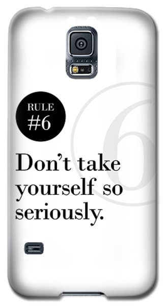 Rule #6 - Don't Take Yourself So Seriously - Black On White Galaxy S5 Case