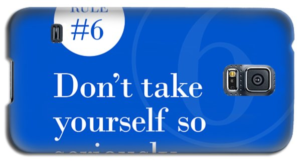 Rule #6 - Don't Take Yourself So Seriously - White On Blue Galaxy S5 Case