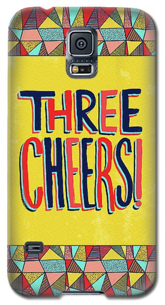 Three Cheers Galaxy S5 Case