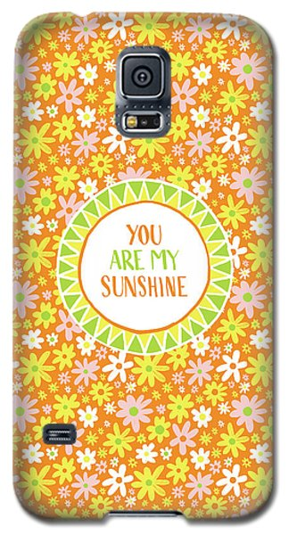 You Are My Sunshine Galaxy S5 Case
