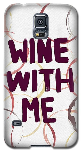 Wine With Me Galaxy S5 Case