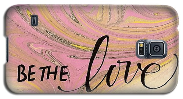 Be The Love Galaxy S5 Case