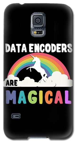 Data Encoders Are Magical Galaxy S5 Case