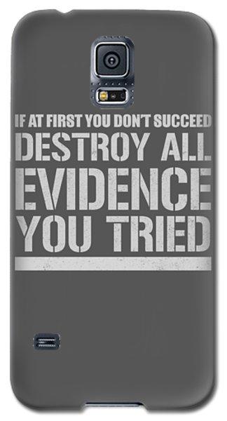 Destroy Evidence Galaxy S5 Case