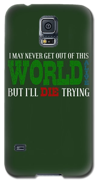 Die Trying Galaxy S5 Case