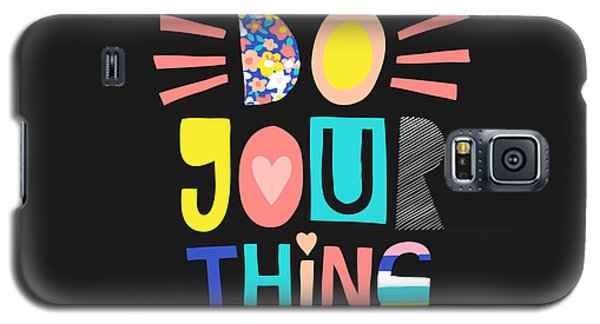 Do Your Thing - Baby Room Nursery Art Poster Print Galaxy S5 Case