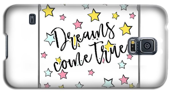 Dreams Come True - Baby Room Nursery Art Poster Print Galaxy S5 Case