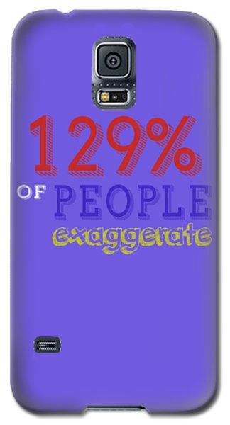 Exaggerate Galaxy S5 Case