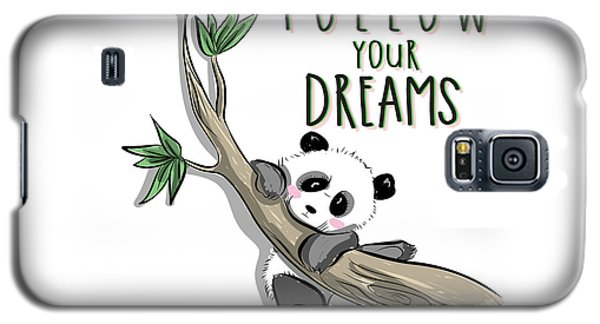 Follow Your Dreams - Baby Room Nursery Art Poster Print Galaxy S5 Case