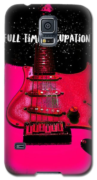 Full Time Occupation Guitar Galaxy S5 Case