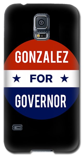 Gonzalez For Governor 2018 Galaxy S5 Case