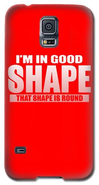 Good Shape Galaxy S5 Case