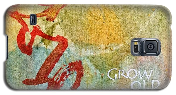 Grow Old With Me Galaxy S5 Case