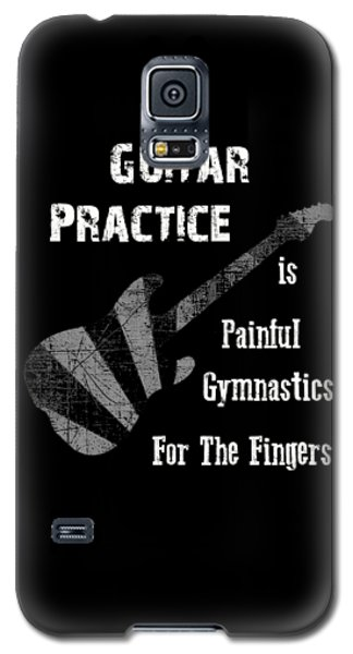 Guitar Practice Is Painful Galaxy S5 Case