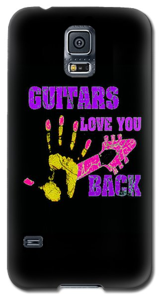 Guitars Love You Back Galaxy S5 Case