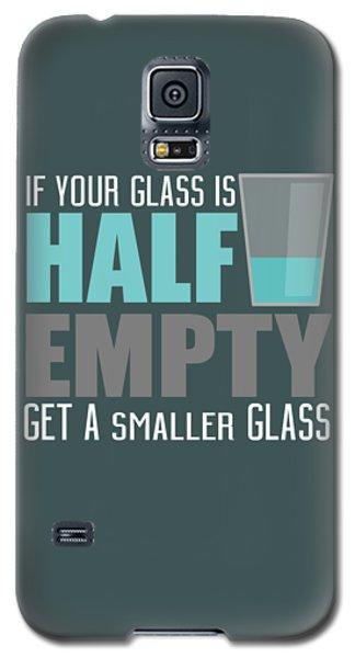 Half Empty Galaxy S5 Case