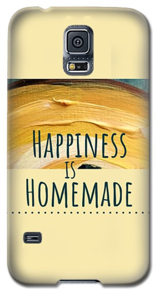 Happiness Is Homemade #2 Galaxy S5 Case