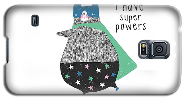 I Have Super Powers - Baby Room Nursery Art Poster Print Galaxy S5 Case