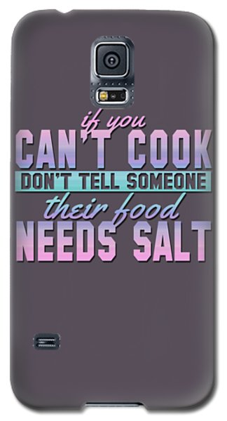 If You Can't Cook Galaxy S5 Case