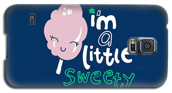 I'm A Little Sweety - Baby Room Nursery Art Poster Print Galaxy S5 Case