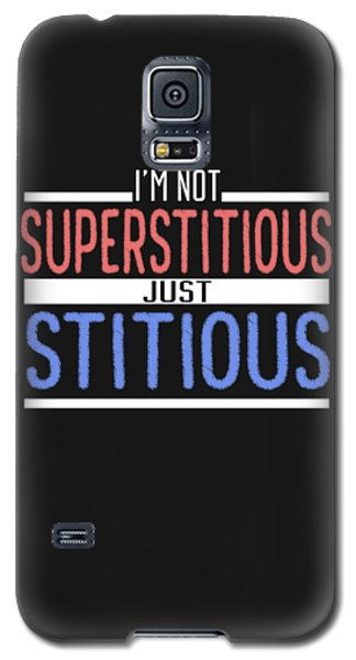 I'm Not Superstitious Galaxy S5 Case