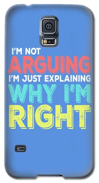 I'm Right Galaxy S5 Case