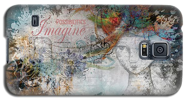 Galaxy S5 Case featuring the digital art Imagine Possibilities by Jacqui Boonstra