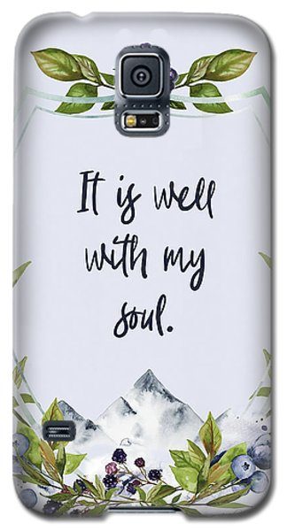 It Is Well With My Soul - Kindness Galaxy S5 Case