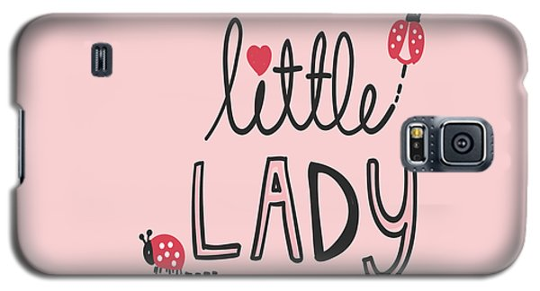 Little Lady - Baby Room Nursery Art Poster Print Galaxy S5 Case