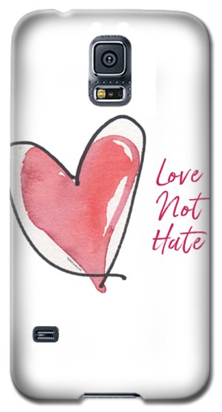 Love Not Hate Galaxy S5 Case