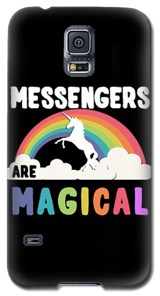 Messengers Are Magical Galaxy S5 Case